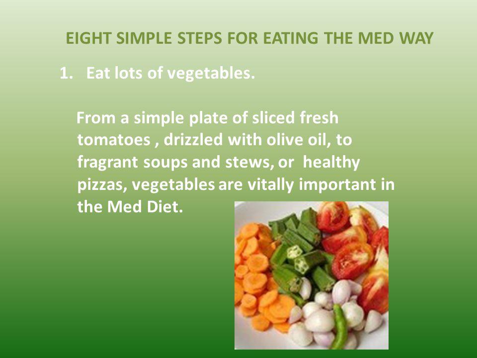 1.Eat lots of vegetables.