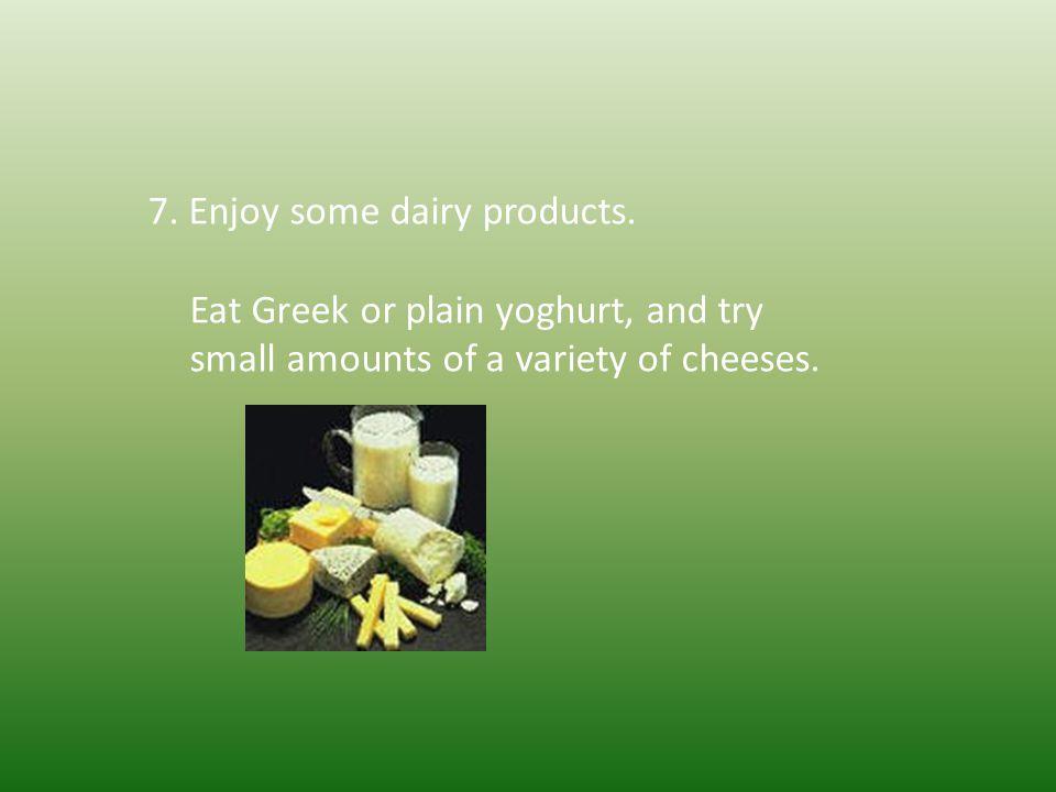 8.For dessert, eat fresh fruit.