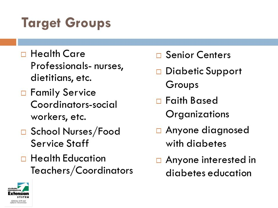 Target Groups Health Care Professionals- nurses, dietitians, etc.