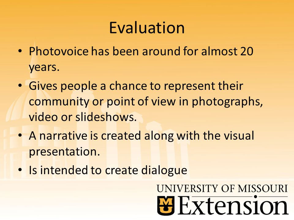 Evaluation Photovoice has been around for almost 20 years.