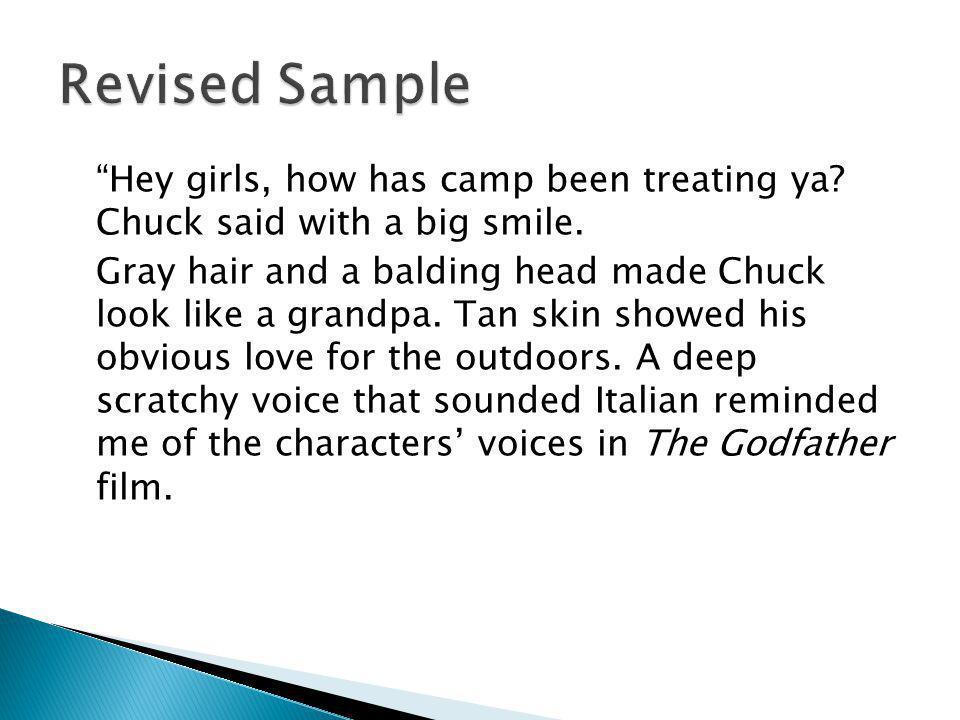 Hey girls, how has camp been treating ya. Chuck said with a big smile.