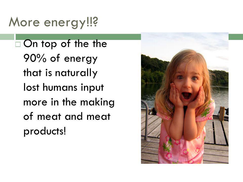 More energy!!.