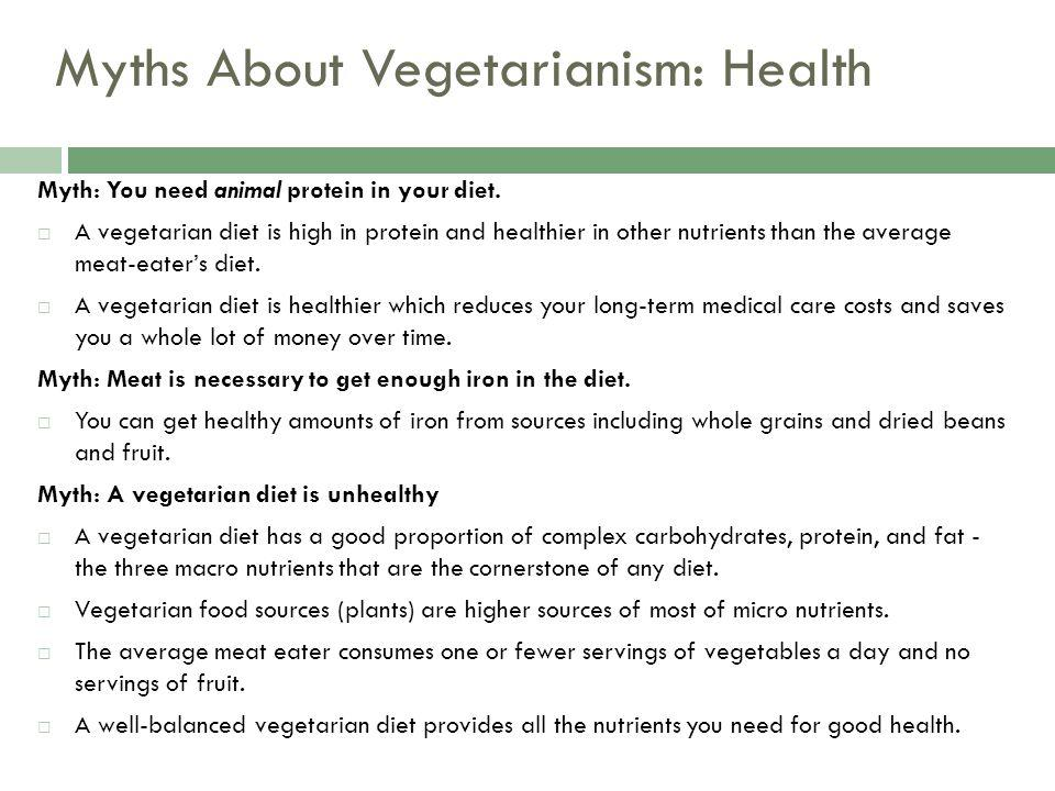 Myths About Vegetarianism: Health Myth: You need animal protein in your diet.