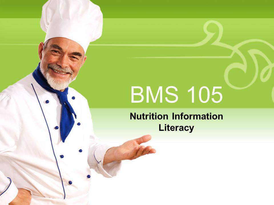 BMS 105 Nutrition Information Literacy