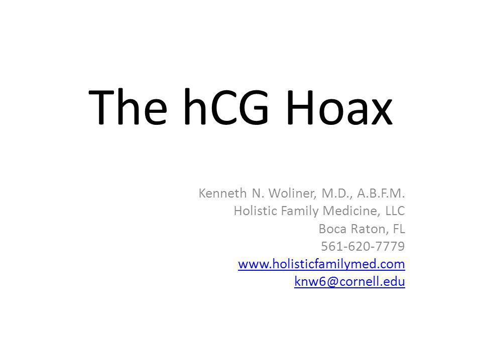 The hCG Hoax Kenneth N.Woliner, M.D., A.B.F.M.