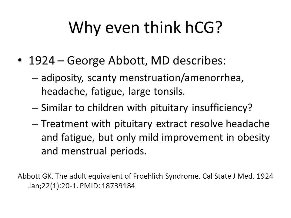 Why even think hCG.