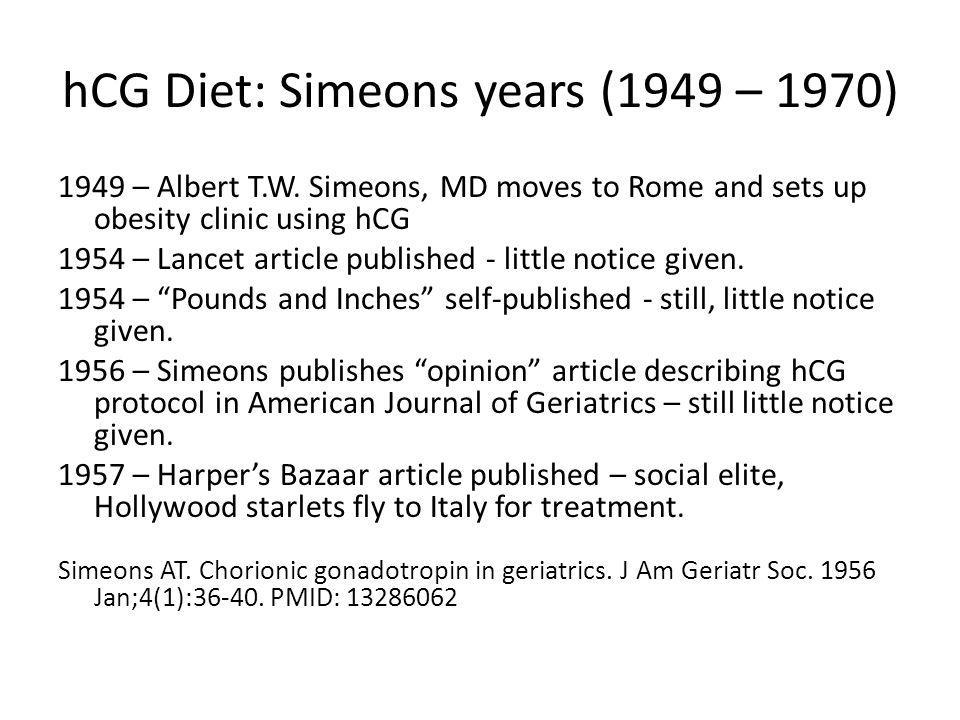 hCG Diet: Simeons years (1949 – 1970) 1949 – Albert T.W.