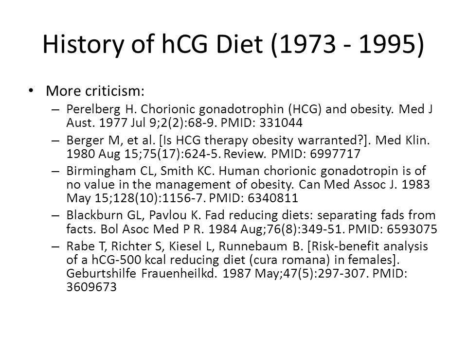 History of hCG Diet (1973 - 1995) More criticism: – Perelberg H.