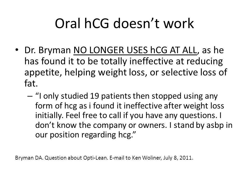 Oral hCG doesnt work Dr.