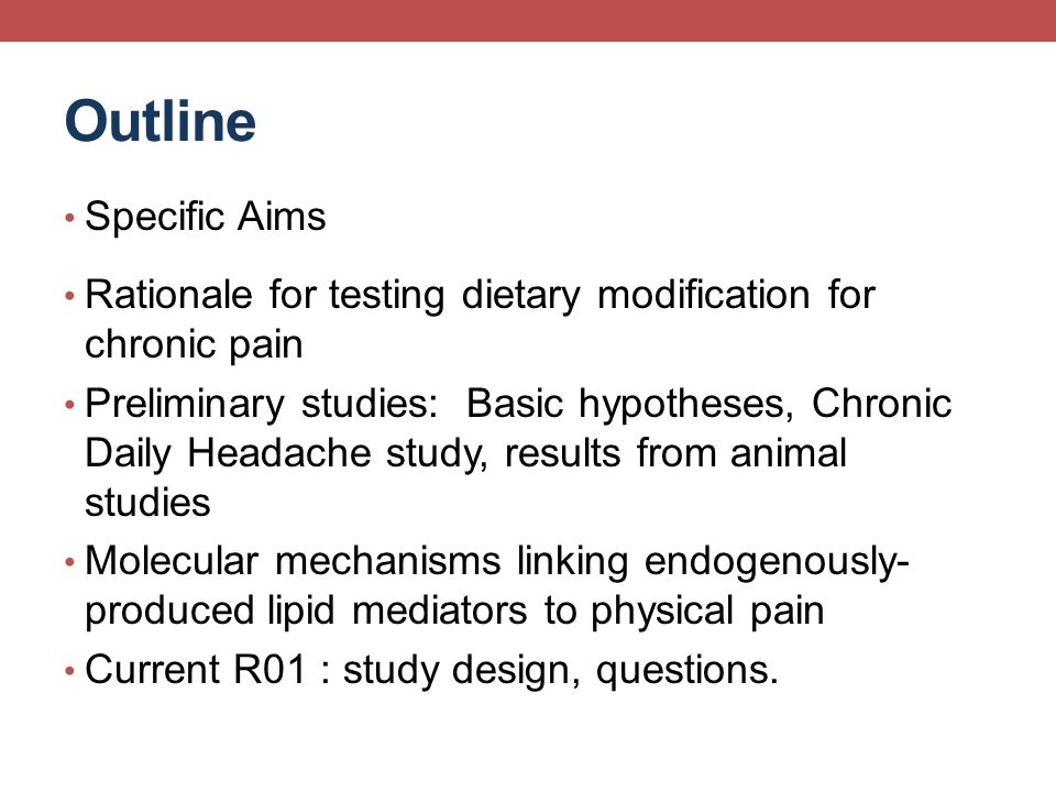 Studies of Diet and Chronic Pain at UNC, Program on Integrative Medicine 1.) Closed to enrollment – Chronic Daily Headache (CDH) funded by Mayday Fund 2011-2013.