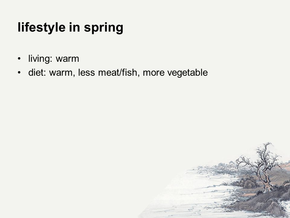 lifestyle in spring living: warm diet: warm, less meat/fish, more vegetable