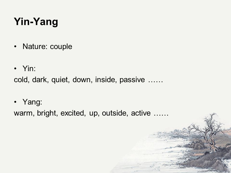 Examples of yin and yang fire - water day - night summer - winter spring - autumn man - woman