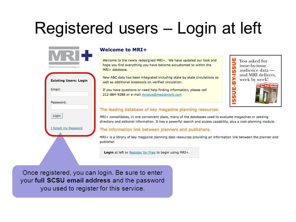 Registered users – Login at left Once registered, you can login.