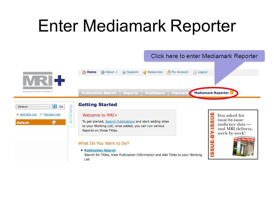 Enter Mediamark Reporter Click here to enter Mediamark Reporter