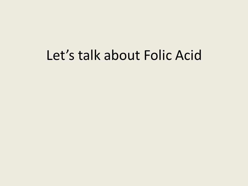 Lets talk about Folic Acid