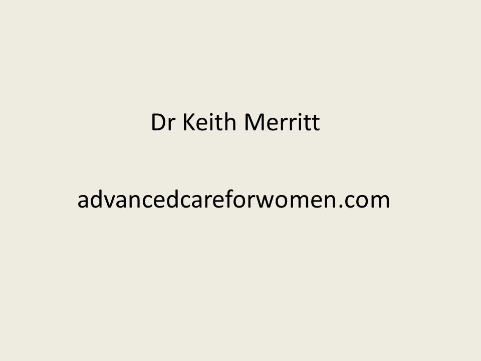 Dr Keith Merritt advancedcareforwomen.com