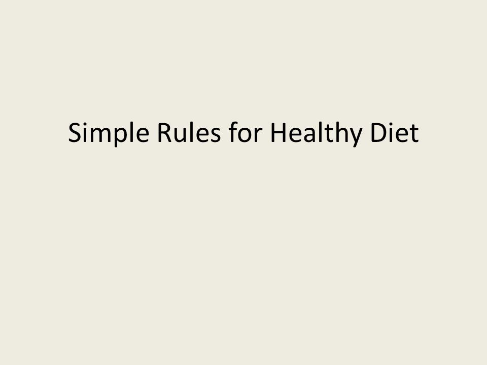 Simple Rules for Healthy Diet