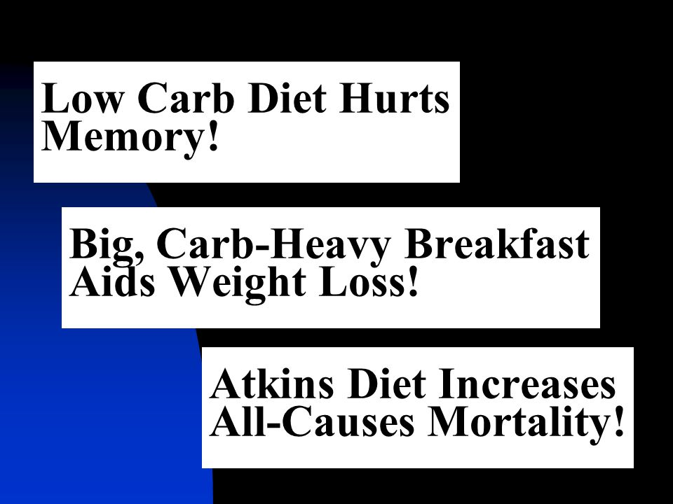 Low Carb Diet Hurts Memory. Big, Carb-Heavy Breakfast Aids Weight Loss.