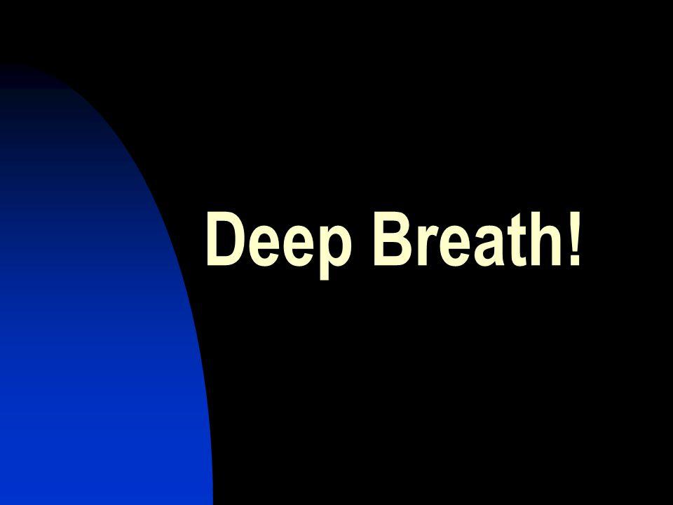 Deep Breath!