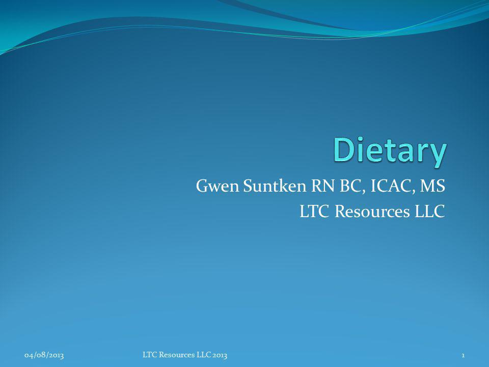Gwen Suntken RN BC, ICAC, MS LTC Resources LLC 04/08/2013LTC Resources LLC 20131