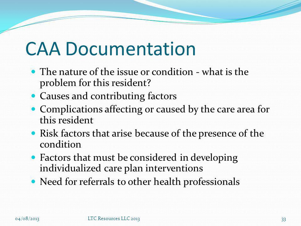 CAA Documentation The nature of the issue or condition - what is the problem for this resident.
