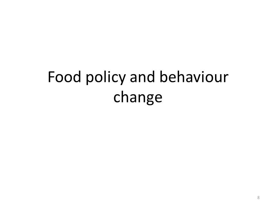 Food policy and behaviour change 8