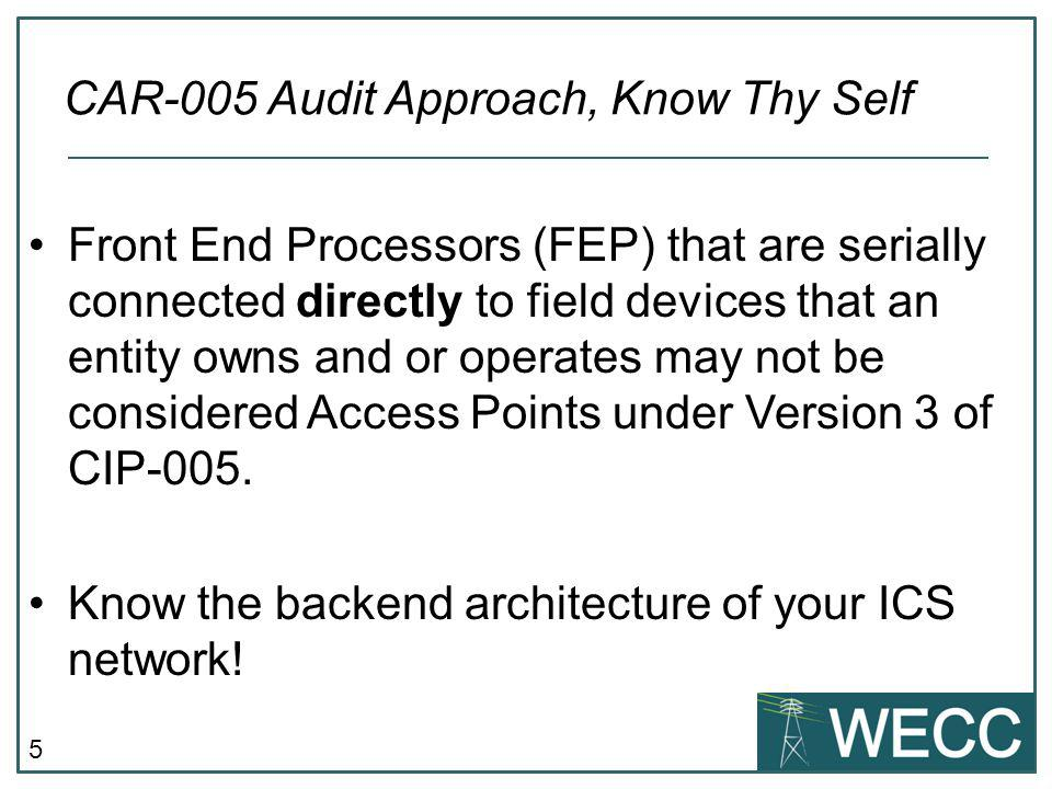 6 It may be necessary to classify Front End Processors as Cyber Assets within your ESP.
