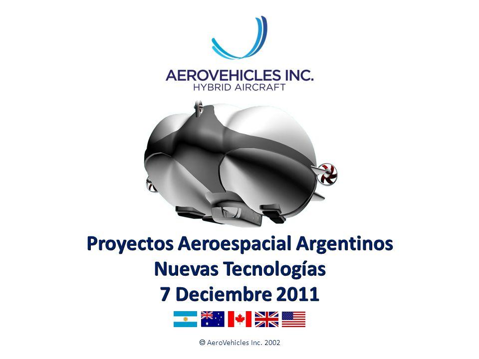 AeroVehicles Inc. 2002 Proyectos Aeroespacial Argentinos Nuevas Tecnologías 7 Deciembre 2011