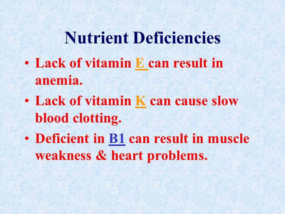Nutrient Deficiencies Night blindness and impaired growth can result from lack of vitamin A. Rickets and/or inadequate growth of bones and teeth comes