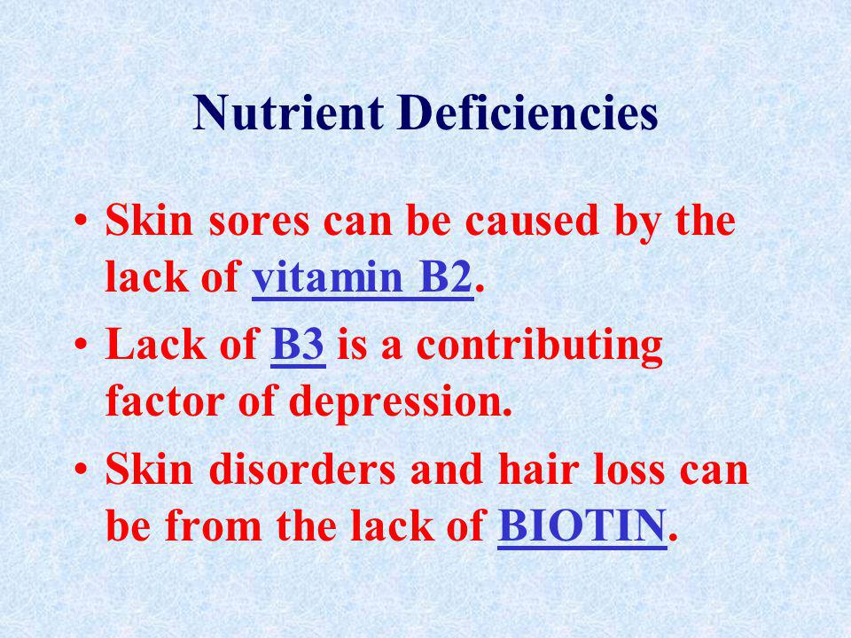 Nutrient Deficiencies Lack of vitamin E can result in anemia. Lack of vitamin K can cause slow blood clotting. Deficient in B1 can result in muscle we