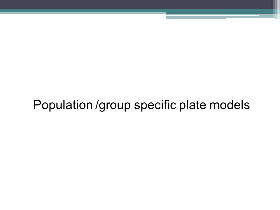 Population /group specific plate models