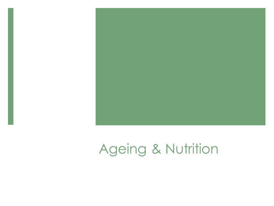 Ageing & Nutrition