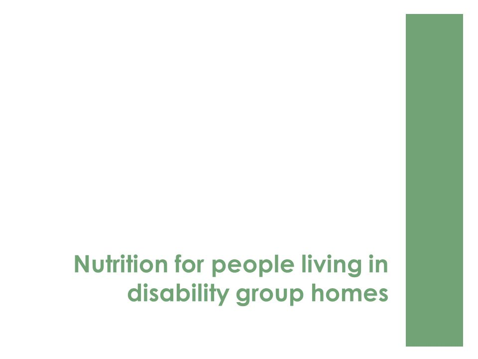 Nutrition for people living in disability group homes