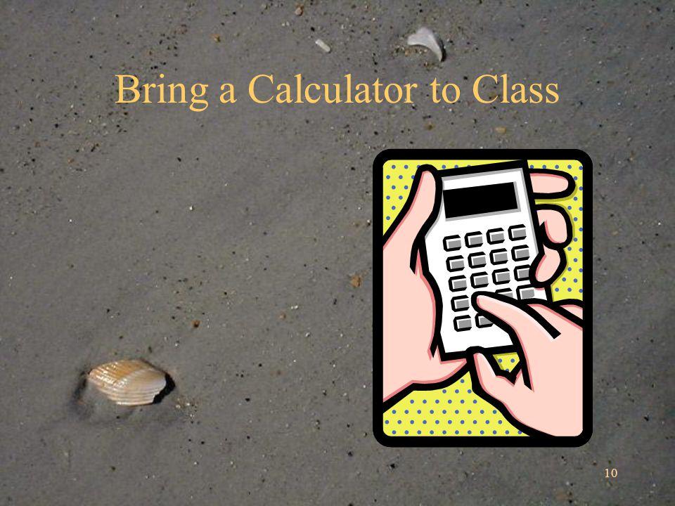 10 Bring a Calculator to Class