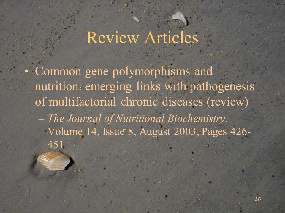 36 Review Articles Common gene polymorphisms and nutrition: emerging links with pathogenesis of multifactorial chronic diseases (review) –The Journal of Nutritional Biochemistry, Volume 14, Issue 8, August 2003, Pages 426- 451