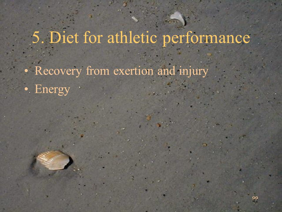 99 42 5. Diet for athletic performance Recovery from exertion and injury Energy