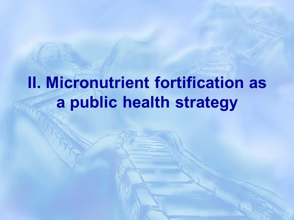 II. Micronutrient fortification as a public health strategy