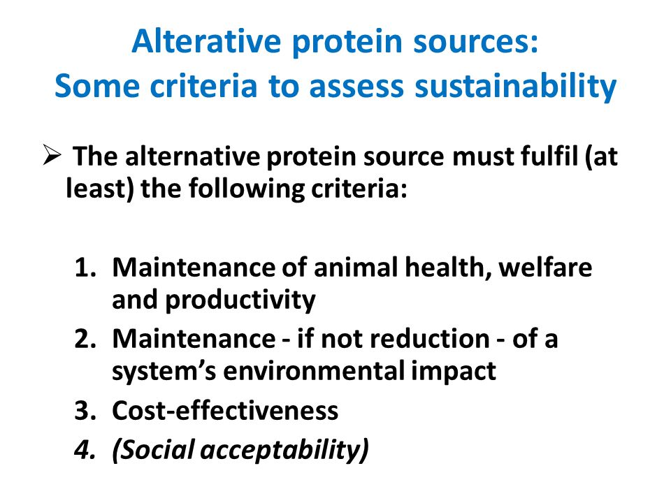 Some potentially sustainable EU- grown protein sources