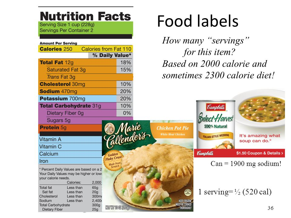 Food labels 36 How many servings for this item? Based on 2000 calorie and sometimes 2300 calorie diet! Can = 1900 mg sodium! 1 serving= ½ (520 cal)