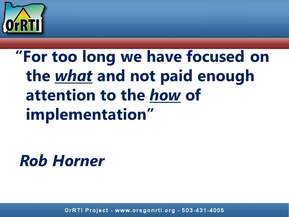 For too long we have focused on the what and not paid enough attention to the how of implementation Rob Horner
