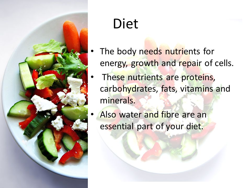 The body needs nutrients for energy, growth and repair of cells. These nutrients are proteins, carbohydrates, fats, vitamins and minerals. Also water