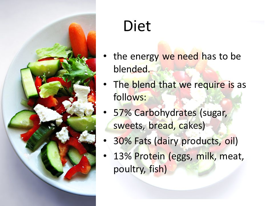 Diet Different people have different energy requirements; teenagers need more energy than young children.