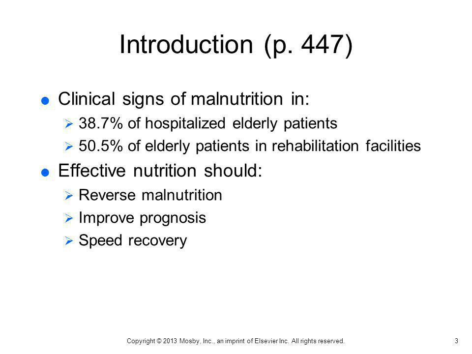 Introduction (p. 447) Clinical signs of malnutrition in: 38.7% of hospitalized elderly patients 50.5% of elderly patients in rehabilitation facilities