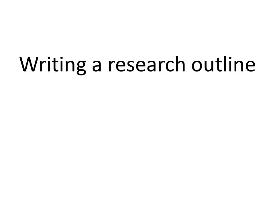 Writing a research outline