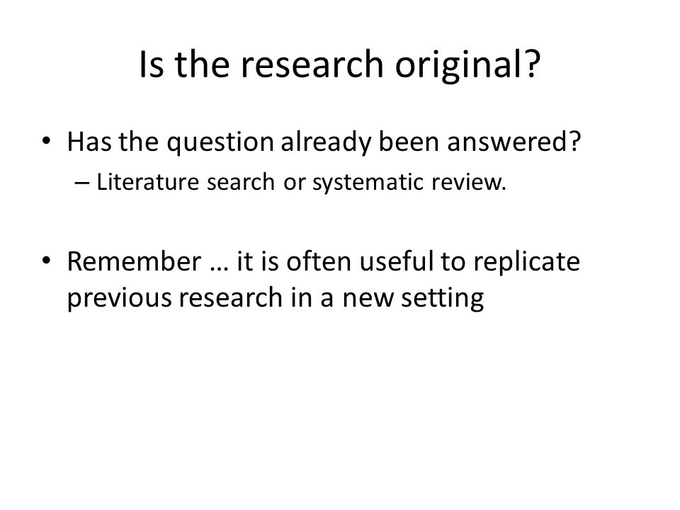 Is the research original. Has the question already been answered.