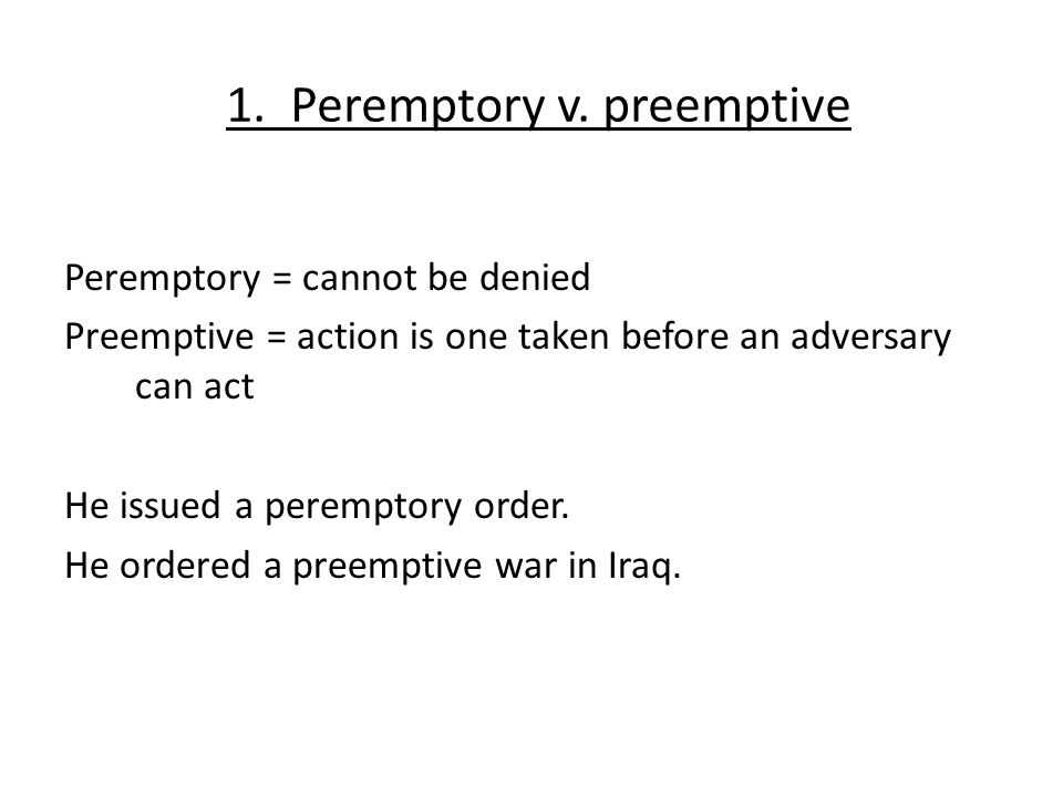 1. Peremptory v.