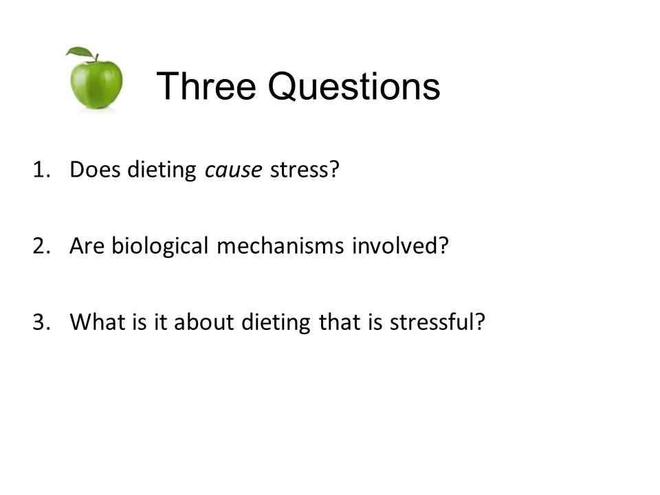 1.Does dieting cause stress.2.Are biological mechanisms involved.