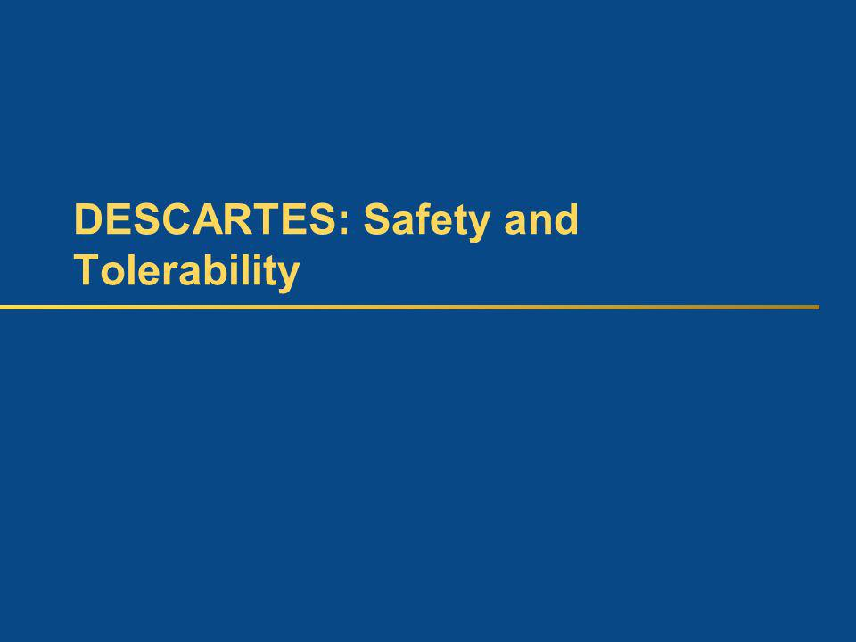 DESCARTES: Safety and Tolerability