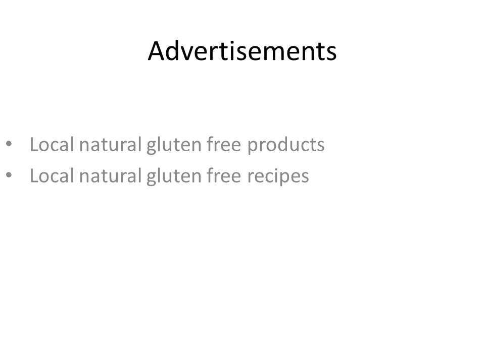 Advertisements Local natural gluten free products Local natural gluten free recipes