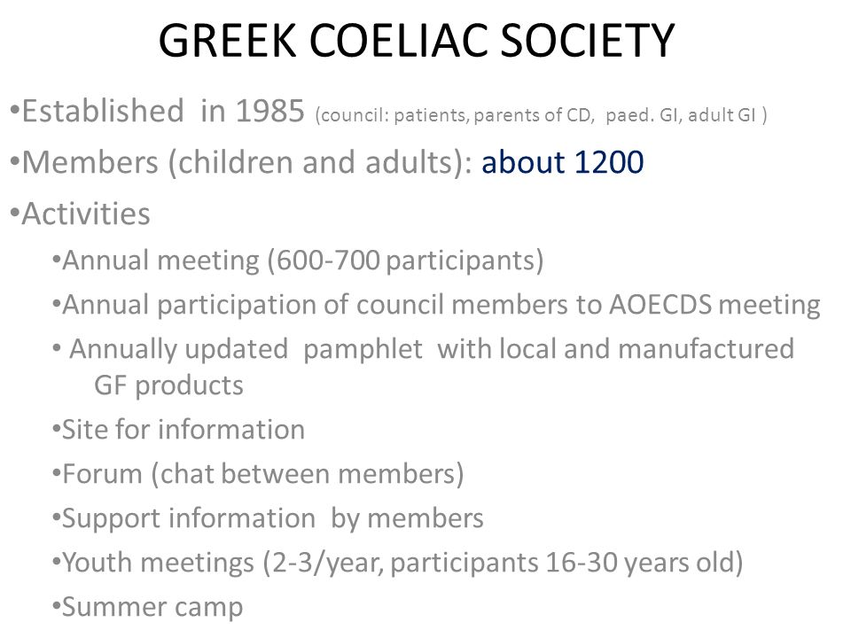 GREEK COELIAC SOCIETY Established in 1985 (council: patients, parents of CD, paed.